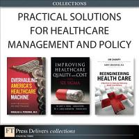 Practical Solutions for Healthcare Management and Policy  Collection  PDF