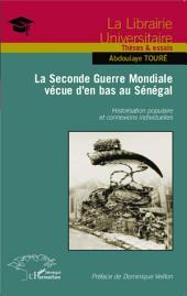 La Seconde Guerre Mondiale vécue d'en bas au Sénégal: Historisation populaire et connexions individuelles