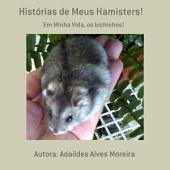 Histórias De Meus Hamisters!