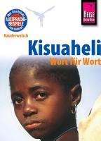 Kisuaheli   Wort f  r Wort  f  r Tansania  Kenia und Uganda   Kauderwelsch Sprachf  hrer von Reise Know How PDF