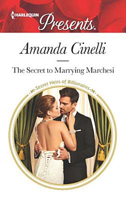 The Secret to Marrying Marchesi