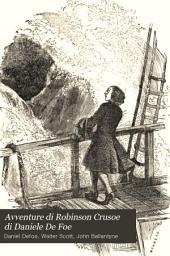 Avventure di Robinson Crusoe di Daniele De Foe: Volumi 1-2