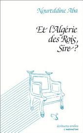 Et l'Algérie des Rois, Sire?