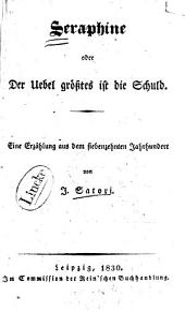 Seraphine: oder, der Uebel grösstes ist die Schuld ; eine Erzählung aus dem siebenzehnten Jahrhundert