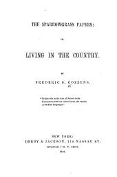 The Sparrowgrass Papers: Or, Living in the Country. [With Plates.]