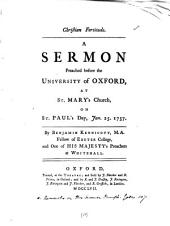 Christian Fortitude: A Sermon Preached Before the University of Oxford, at St. Mary's Church, on St. Paul's Day, Jan. 25. 1757, Volume 11