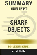 Summary  Gillian Flynn s Sharp Objects  Discussion Prompts  PDF