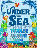 Under the Sea Toddler Coloring Book