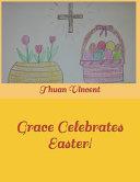 Grace Celebrates Easter!