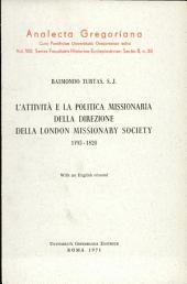 L'attività e la politica missionaria della direzione della London Missionary Society: 1795-1820. With an English résumé