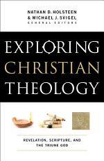 Exploring Christian Theology : Volume 1