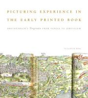 Picturing Experience in the Early Printed Book PDF