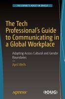 The Tech Professional s Guide to Communicating in a Global Workplace PDF