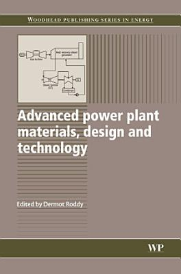 Advanced Power Plant Materials  Design and Technology PDF