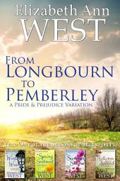 From Longbourn to Pemberley, First Year of the Seasons of Serendipity: A Pride and Prejudice Variation