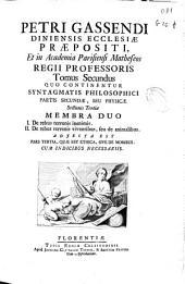 Petri Gassendi ... Opera omnia: in sex tomos diuisa, Volume 2