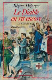 Le Diable en rit encore: La Bicyclette Bleue (1944-1945)