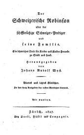 Der schweizerische Robinson: oder, Der schiffbruchige schweizer-prediger und seine familie. Ein lehrreiches buch fúr kinder und kinderfreunde zu stadt und land, Band 4