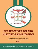 Perspectives On Aro History & Civilization: The Splendour of a Great Past