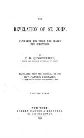 The Revelation of St John: Expounded for Those who Search the Scriptures, Volume 1