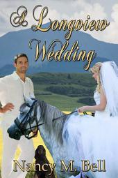 A Longview Wedding: A Longview Romance