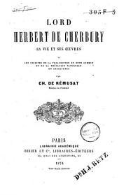 Lord Herbert de Cherbury: sa vie et ses œuvres, ou, les origines de la philosophie du sens commien et de la théologie naturelle en Angleterre