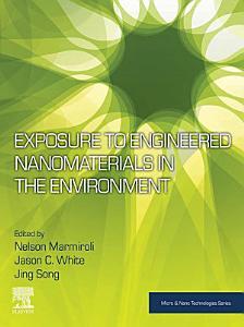 Exposure to Engineered Nanomaterials in the Environment