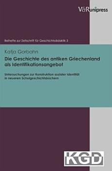 Die Geschichte des antiken Griechenland als Identifikationsangebot PDF
