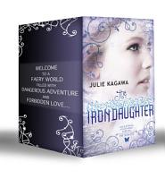 Iron Fey  The Iron King   Winter s Passage   The Iron Daughter   The Iron Queen   Summer s Crossing   The Iron Knight   Iron s Prophecy   The Lost Prince   The Iron Traitor  Mills   Boon e Book Collections  PDF