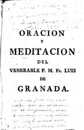 Libro de la oracion y meditacion: en el qual se trata de la consideracion de los principales misterios de nuestra fé y de las partes y doctrina para la oracion
