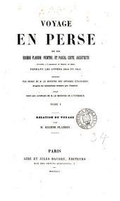Voyage en Perse de mm. E. Flandin et P. Coste, pendant ... 1840 et 1841. Relation du voyage, par E. Flandin. 2tom: Volume1