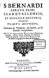 Opera omnia: In Sex Tomos Distributa .... Sermones de Tempore, de Sanctis, ac de diuersis complectens, Volume 2, Issue 1