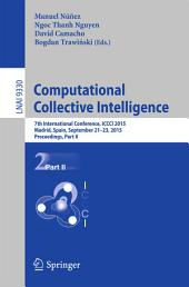 Computational Collective Intelligence: 7th International Conference, ICCCI 2015, Madrid, Spain, September 21-23, 2015, Proceedings, Part 2