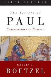 The Letters of Paul, Fifth Edition: Conversations in Context