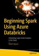 Beginning Spark Using Azure Databricks
