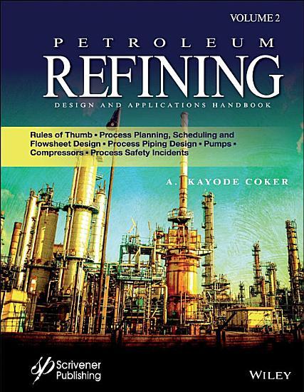 Petroleum Refining Design and Applications Handbook PDF