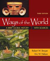 Ways of the World: A Brief Global History with Sources, Combined Volume: A Brief Global History with Sources, Edition 3
