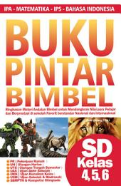 Buku Pintar Bimbel SD Kelas 4, 5, 6: IPA - Matematika - IPS - Bahasa Indonesia