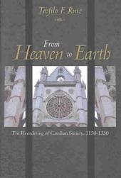 From Heaven to Earth: The Reordering of Castillian Society, 1150-1350