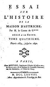 Essai Sur L'Histoire De La Maison D'Autriche: Depuis 1654, jusqu'en 1692, Volume4