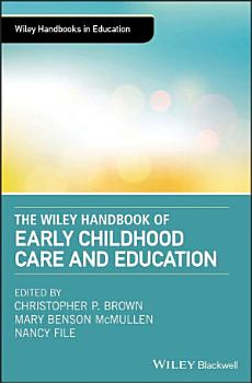 The Wiley Handbook of Early Childhood Care and Education PDF