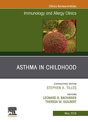 Asthma in Early Childhood  An Issue of Immunology and Allergy Clinics of North America  E Book PDF