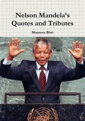 Nelson Mandela S Quotes And Tributes Book PDF