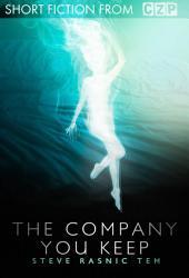 The Company You Keep: Short Story