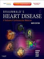 Braunwald's Heart Disease: A Textbook of Cardiovascular Medicine, Edition 9