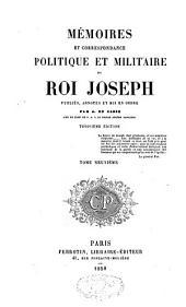 Mémoires et correspondance politique et militaire du roi Joseph: Volume9
