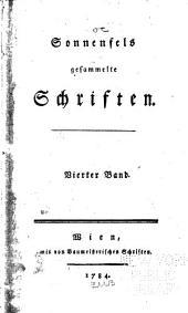 Sonnenfels gesammelte Schriften ...: Anhang zum Mann ohne Vorurtheil. Theresie und Eleonore