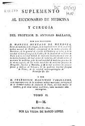 Suplemento al diccionario de medicina y cirugía del profesor D. Antonio Ballano: Volumen 2