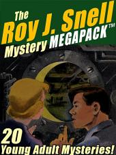 The Roy J. Snell Mystery MEGAPACK ®: 20 Young Adult Mysteries!