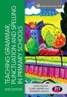 Teaching Grammar  Punctuation and Spelling in Primary Schools PDF